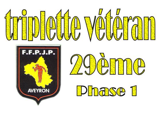 -1re phase - 29me Championnat triplette vétéran