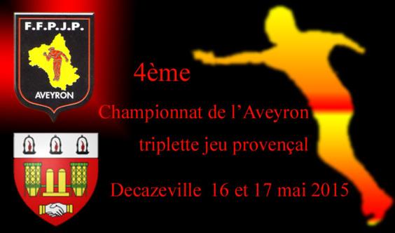 4ème Championnat de l'Aveyron triplette Jeu Provençal
