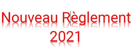 Nouveauté Règlement 2021