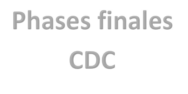 Phases finales CDC