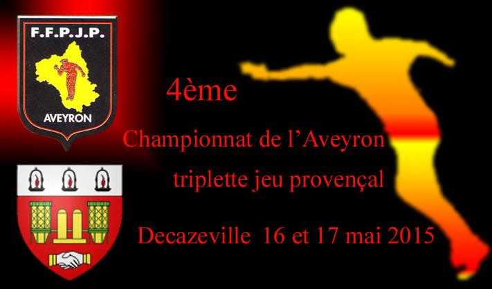 4ème Championnat de l'Aveyron triplette Jeu Provençal (màj18/05)